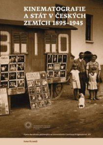 Kniha Kinematografie a stát v českých zemích 1895–1945